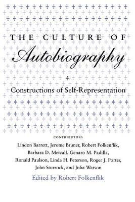 Image for The Culture of Autobiography: Constructions of Self-Representation (Irvine Studies in the Humanities)