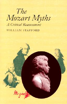 Image for The Mozart Myths: A Critical Reassessment