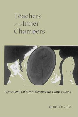 Image for Teachers of the Inner Chambers: Women and Culture in Seventeenth-Century China