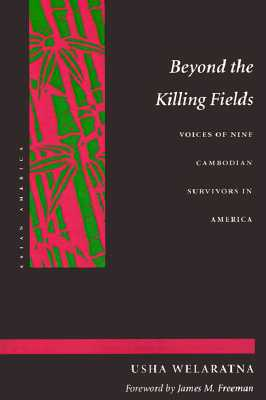 Image for Beyond the Killing Fields: Voices of Nine Cambodian Survivors in America (Asian America)