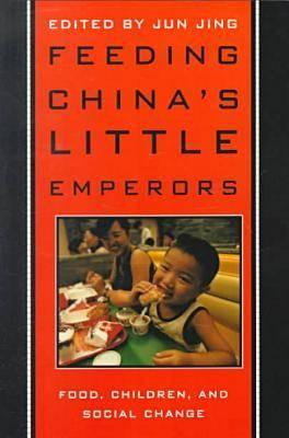 Feeding China?s Little Emperors: Food, Children, and Social Change