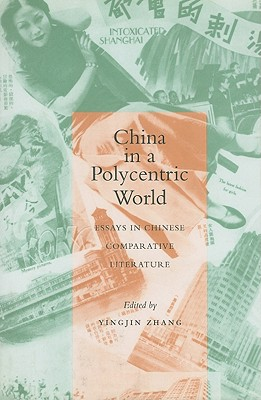 Image for China in a Polycentric World: Essays in Chinese Comparative Literature