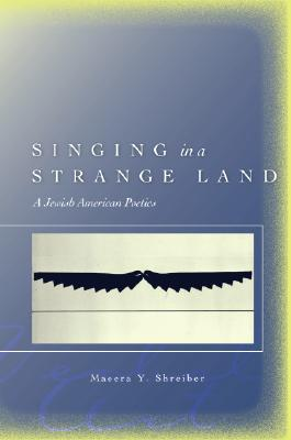 Image for Singing in a Strange Land: A Jewish American Poetics (Verbal Art: Studies in Poetics)