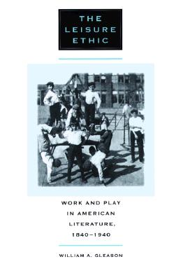 Image for Leisure Ethic: Work and Play in American Literature, 1840-1940