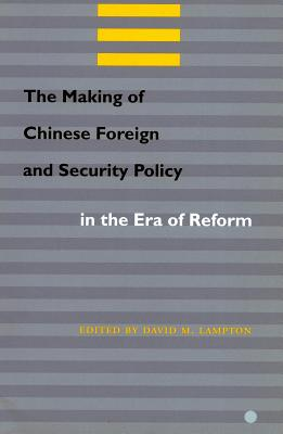 Image for The Making of Chinese Foreign and Security Policy in the Era of Reform