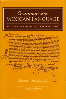 Image for Grammar of the Mexican Language: With an Explanation of its Adverbs (1645) (Nahuatl Series, No. 7.)