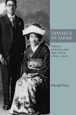 Divorce in Japan: Family, Gender, and the State, 1600-2000, Fuess, Harald