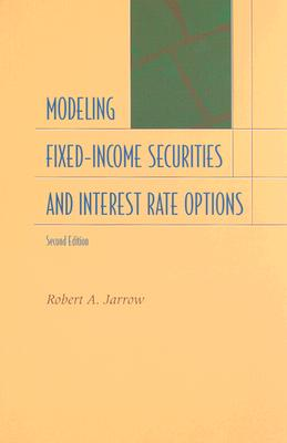 Modeling Fixed-Income Securities and Interest Rat, ROBERT A. JARROW