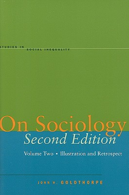 Image for On Sociology Second Edition Volume Two: Illustration and Retrospect (Studies in Social Inequality)