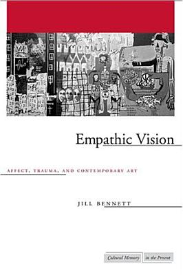 Image for Empathic Vision: Affect, Trauma, and Contemporary Art (Cultural Memory in the Present)