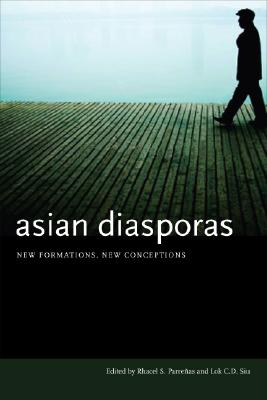 Asian Diasporas: New Formations, New Conceptions