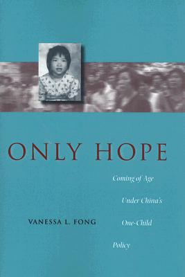 Image for Only Hope: Coming of Age Under China?s One-Child Policy