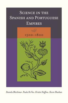 Image for Science in the Spanish and Portuguese Empires, 1500?1800