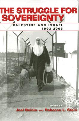 Image for The Struggle for Sovereignty: Palestine and Israel, 1993-2005 (Stanford Studies in Middle Eastern and Islamic Societies and Cultures)