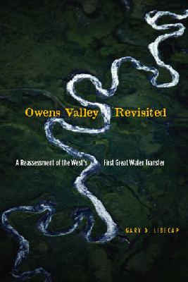 Image for Owens Valley Revisited: A Reassessment of the West's First Great Water Transfer