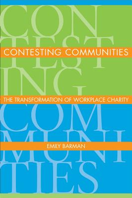 Image for Contesting Communities: The Transformation of Workplace Charity