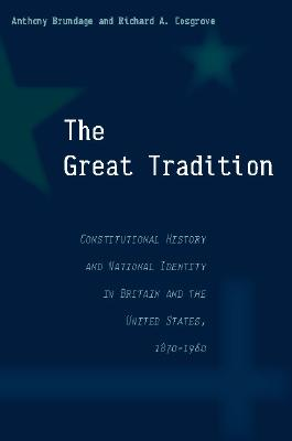 Image for The Great Tradition: Constitutional History and National Identity in Britain and the United States, 1870-1960