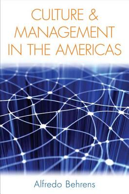 Culture and Management in the Americas (Stanford Business Books), Behrens, Alfredo