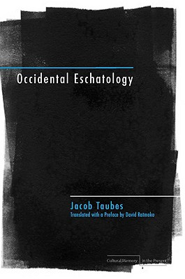 Image for Occidental Eschatology (Cultural Memory in the Present)