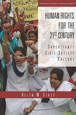 Human Rights for the 21st Century: Sovereignty, Civil Society, Culture (Stanford Studies in Human Rights) [Paperback], Helen Stacy (Author)