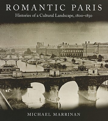 Image for Romantic Paris: Histories of a Cultural Landscape, 1800-1850