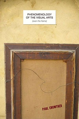 Image for Phenomenology of the Visual Arts (even the frame)