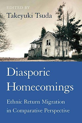 Image for Diasporic Homecomings: Ethnic Return Migration in Comparative Perspective