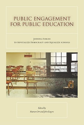 Image for Public Engagement for Public Education: Joining Forces to Revitalize Democracy and Equalize Schools