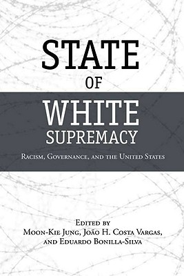 Image for State of White Supremacy: Racism, Governance, and the United States