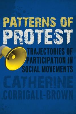 Image for Patterns of Protest: Trajectories of Participation in Social Movements