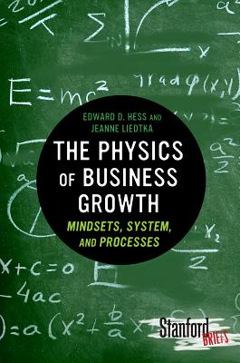 Image for The Physics of Business Growth: Mindsets, System, and Processes (Stanford Briefs)