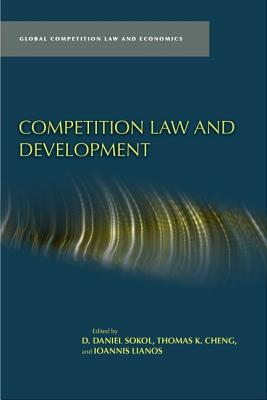 Competition Law and Development (Global Competition Law and Economics)