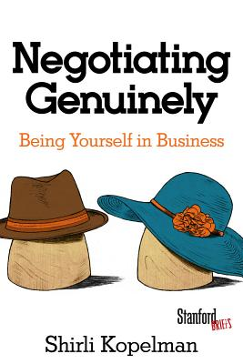 Image for Negotiating Genuinely: Being Yourself in Business
