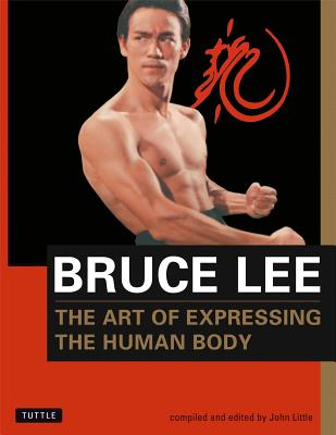 ART OF EXPRESSING THE HUMAN BODY, BRUCE LEE
