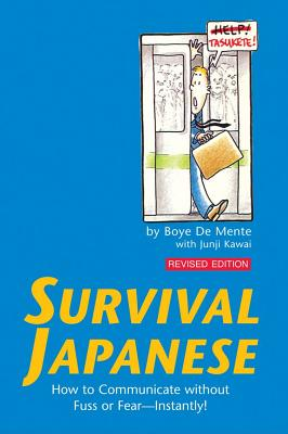 Image for Survival Japanese: How to Communicate Without Fuss or Fear - Instantly