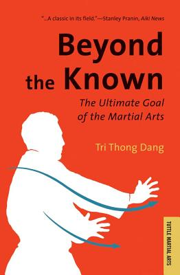 Image for Beyond the Known: The Ultimate Goal of the Martial Arts (Tuttle Classics)