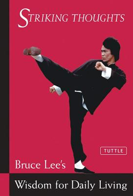 Image for Bruce Lee Striking Thoughts: Bruce Lee's Wisdom for Daily Living (Bruce Lee Library)