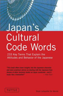 Image for Japan's Cultural Code Words: 233 Key Terms That Explain the Attitudes and Behavior of the Japanese