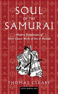 Image for Soul of the Samurai: Modern Translations of Three Classic Works of Zen & Bushido