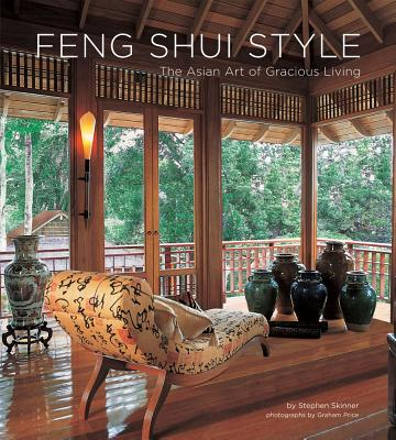 Feng Shui Style: The Asian Art of Gracious Living, Stephen Skinner