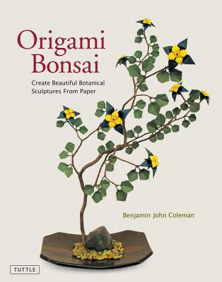 Image for Origami Bonsai  Create Beautiful Botanical Sculptures From Paper.  Create Beautiful Botanical Sculptures from Paper