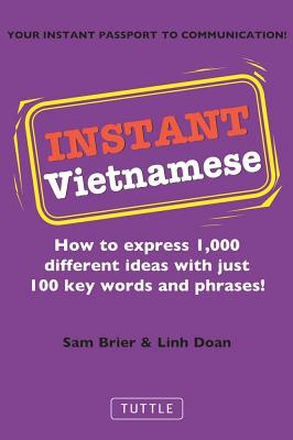 "Image for ""Instant Vietnamese: How to Express 1,000 Different Ideas with Just 100 Key Words and Phrases! (Instant Phrasebook Series)"""