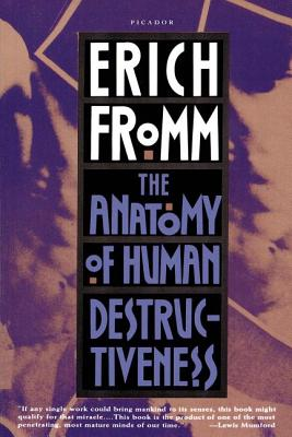 The Anatomy of Human Destructiveness, Fromm, Erich