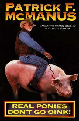 Real Ponies Don't Go Oink!, McManus, Patrick F.