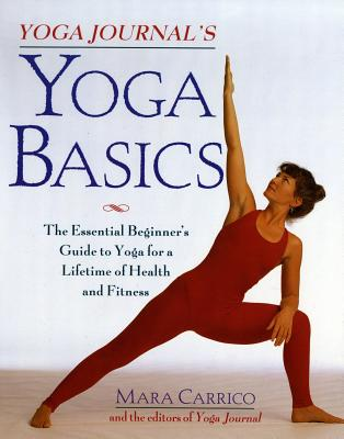 Image for Yoga Journal's Yoga Basics: The Essential Beginner's Guide to Yoga For a Lifetime of Health and Fitness