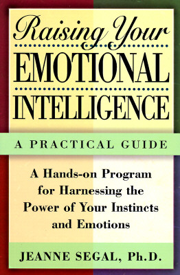 Raising Your Emotional Intelligence: A Practical Guide, Segal, Jeanne