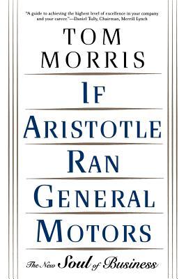 Image for IF ARISTOTLE RAN GENERAL MOTORS : THE NE