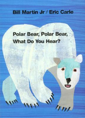 Image for Polar Bear, Polar Bear, What Do You Hear?
