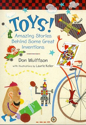 Toys! Amazing Stories Behind Some Great Inventions, Don Wulffson