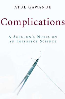 Image for Complications: A Surgeon's Notes on an Imperfect Science